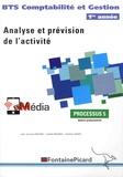 Jean-Jacques Benaïem et Josette Benaïm - Analyse et prévision de l'activité BTS Comptabilité et Gestion 1re année - Processus 5 Ateliers professionnels.