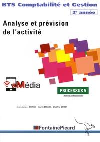Jean-Jacques Benaïem et Josette Benaïem - Analyse et prévision de l'activité BTS Comptabilité et Gestion 2e année - Processus 5 Ateliers professionnels.