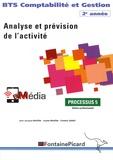 Jean-Jacques Benaïem et Josette Benaïem - Comptabilité et Gestion BTS 2e année Analyse et prévision de l'activité - Processus 5 Ateliers professionnels.