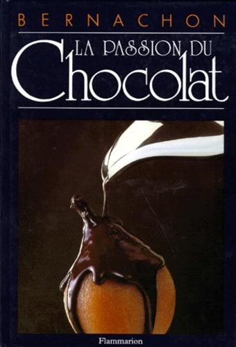 Jean-Jacques Bernachon et André Martin - La Passion du chocolat.