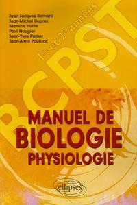 Jean-Jacques Bernard et Jean-Michel Duprez - Manuel de Biologie Physiologie Classes de BCPST 1e et 2e années.