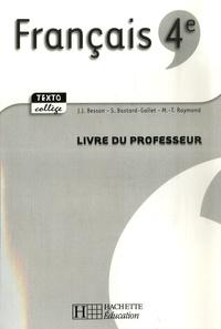 Jean-Jacques Besson et Sylvie Bastard-Gallet - Français 4e - Livre du professeur.