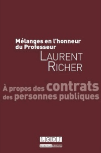 Jean-Jacques Bienvenu et Michel Degoffe - Mélanges en l'honneur du Professeur Laurent Richer - A propos des contrats des personnes publiques.
