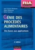 Jean-Jacques Bimbenet et Albert Duquenoy - Génie des procédés alimentaires - Des bases aux applications.