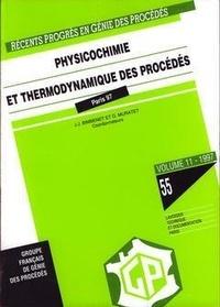 Jean-Jacques Bimbenet et Audrey Muratet - Physico-chimie et thermodynamique des procédés.