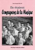 Jean-Jacques Blanc - Ils étaient compagnons de la musique.