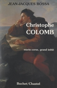 Jean-jacques Bossa - Christophe Colomb - Marin corse, grand initié.