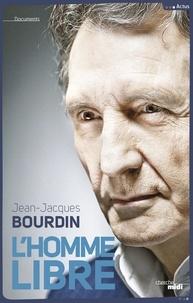 Jean-Jacques Bourdin - L'homme libre.