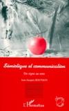 Jean-Jacques Boutaud - Sémiotique et communication - Du signe au sens.