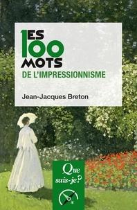 Jean-Jacques Breton - Les 100 mots de l'impressionnisme.