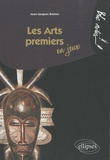 Jean-Jacques Breton - Les Arts premiers en jeux.