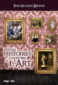 Jean-Jacques Breton - Petites histoires de l'histoire de l'art.