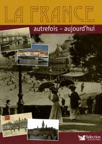 Jean-Jacques Brisebarre et Franck Fouquet - La France - Autrefois - aujourd'hui.