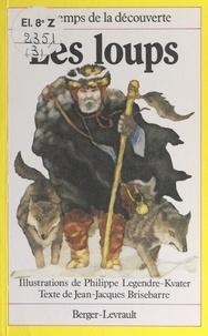 Jean-Jacques Brisebarre et Philippe Legendre-Kvater - Les loups.