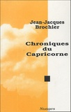Jean-Jacques Brochier - Chroniques du Capricorne - 1977-1983.
