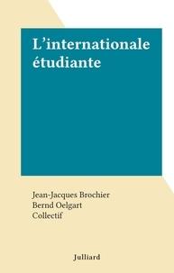 Jean-Jacques Brochier et Bernd Oelgart - L'internationale étudiante.