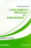 Jean-Jacques Burst - Concurrence déloyale et parasitisme.
