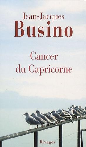 Jean-Jacques Busino - Cancer du Capricorne.