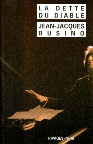 Jean-Jacques Busino - La dette du diable.