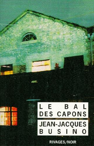 Jean-Jacques Busino - Le bal des capons.