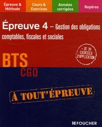 Jean-Jacques Cardinaux et Eric Dumalanède - Epreuve 4 Gestion des obligations comptables, fiscales et sociales BTS CGO.