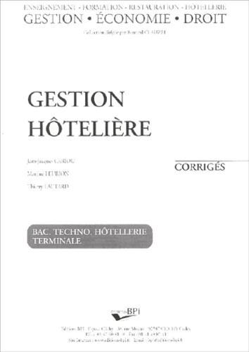 Jean-Jacques Cariou et Martine Leurion - Gestion hôtelière Bac Techno hôtellerie terminale - Corrigés.