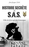 Jean-Jacques Cécile - Histoire secrète des SAS - L'élite des forces spéciales britanniques.