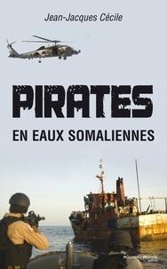 Jean-Jacques Cécile - Pirates en eaux somaliennes.