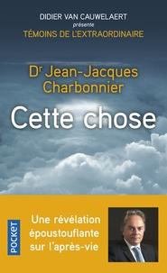 Jean-Jacques Charbonier - Cette chose.