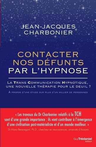Contacter nos défunts par l'hypnose - Format ePub - 9782813217158 - 6,99 €