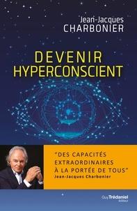 Meilleur ebooks téléchargement gratuit pdf Devenir hyperconscient