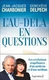 Jean-Jacques Charbonier et Geneviève Delpech - L'au-delà en questions.