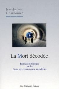 La Mort décodée - Roman initiatique sur les états de conscience modifiés.pdf