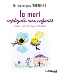 Jean-Jacques Charbonier - La mort expliquée aux enfants - mais aussi aux adultes.