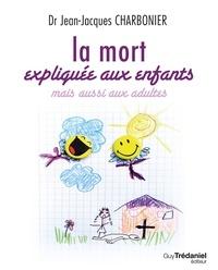 La mort expliquée aux enfants - Jean-Jacques Charbonier - Format ePub - 9782813212535 - 10,99 €