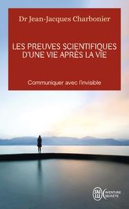 Il téléchargements ebook Les preuves scientifiques d'une vie après la vie  - Communiquer avec l'invisible (French Edition) PDB MOBI PDF 9782290122990 par Jean-Jacques Charbonier