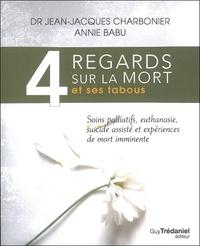4 regards sur la mort et ses tabous- Soins palliatifs, euthanasie, suicides assistés et expériences de mort imminente - Jean-Jacques Charbonnier | Showmesound.org