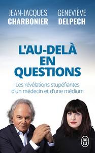 Jean-Jacques Charbonnier et Geneviève Delpech - L'au-delà en questions.