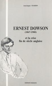 Jean-Jacques Chardin - Ernest Dowson (1867-1900) et la crise fin de siècle anglaise.