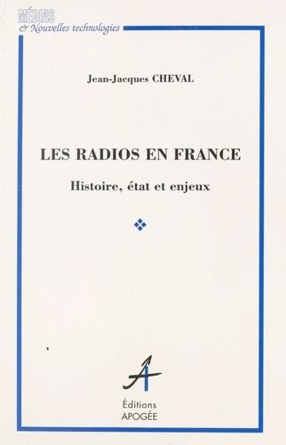 Les radios en France. Histoire, état et enjeux