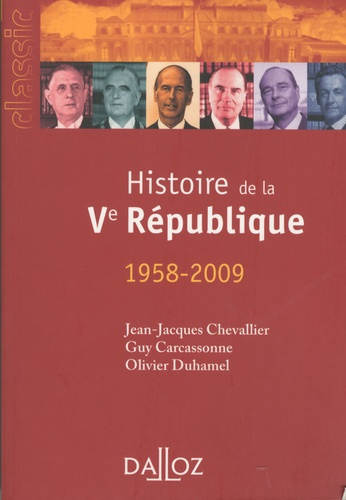 Jean-Jacques Chevallier et Guy Carcassonne - Histoire de la 5e République - (1958-2009).
