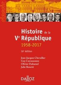 Jean-Jacques Chevallier et Guy Carcassonne - Histoire de la Ve République (1958-2017).