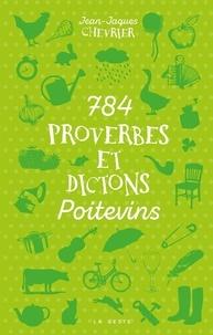 Jean-Jacques Chevrier - 784 proverbes et dictons poitevins.