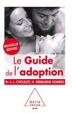 Jean-Jacques Choulot et Hélène Diribarne-Somers - Le guide de l'adoption.