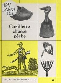 Jean-Jacques Cleyet-Merle et Marielle Brunhes-Delamarre - Guides ethnologiques (2). Techniques d'acquisition : cueillette, chasse, pêche.