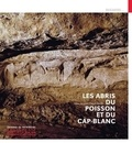 Jean-Jacques Cleyet-Merle - Les abris du Poisson et du Cap-Blanc.