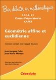Jean-Jacques Colin et Jean-Marie Morvan - Géométrie affine et euclidienne - Exercices corrigés avec rappels de cours.