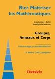 Jean-Jacques Colin et Jean-Marie Morvan - Groupes, anneaux et corps.