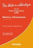 Jean-Jacques Colin et Jean-Marie Morvan - Matrices, déterminants L1, L2, Classes préparatoires, CAPES : exercices corrigés avec rappels de cours - Exercices corrigés avec rappels de cours.