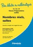 Jean-Jacques Colin et Jean-Marie Morvan - Nombres réels, suites - Exercices corrigés avec rappels de cours  L1, L2, L3, classes préparatoires, CAPES.